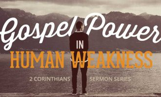 gospel-power-in-human-weakness-series