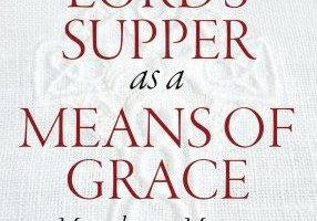 the-lords-supper-as-a-means-of-grace