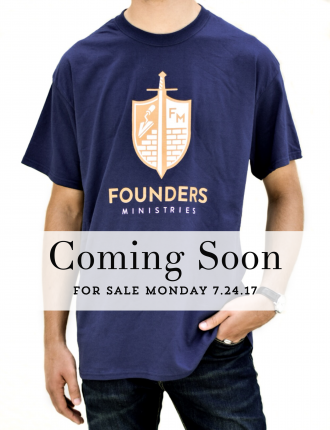 Founders Ministries T-Shirt Coming Soon