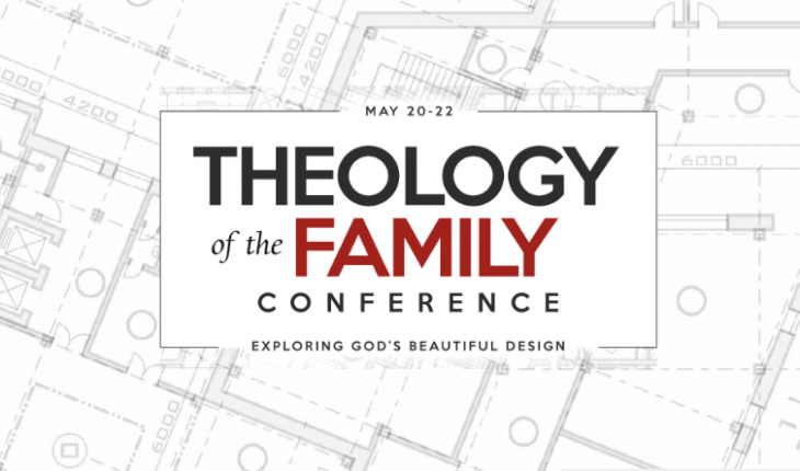Theology of the Family Conference   Ridgecrest, NC